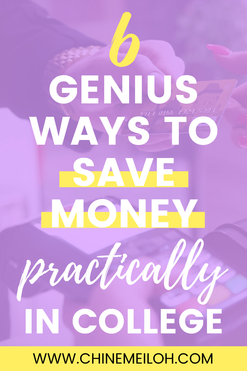 6 Life-Saving Tips on Saving Money Practically In College: The Ultimate Guide For Students